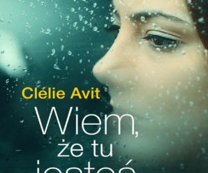 Wiem, że tu jesteś – Clelie Avit